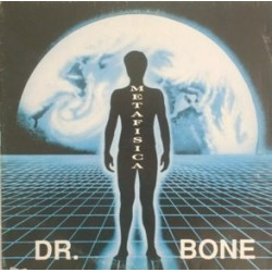 Dr. Bone – Metafisica