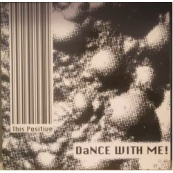 This Positive -  Dance With Me