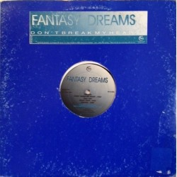 Fantasy Dreams ‎– Don't Break My Heart