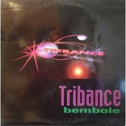 Tribance – Bembole