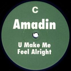 Amadin - U Make Me Feel Alright (EDICIÓN SUECA)