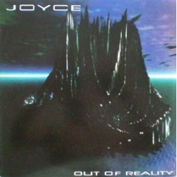 Joyce – Out Of Reality (IMPORT)