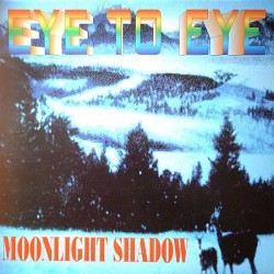 Eye To Eye ‎– Moonlight Shadow