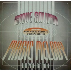 Groove Solution ‎– Magic Melody