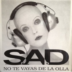 SAD – No Te Vayas De La Olla
