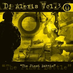 DJ Alexis – The Final Battle