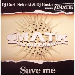 DJ Gari Seleckt & DJ Gusta – Present Omatik - Save Me