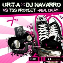 U.R.T.A & DJ Navarro vs TSS Proyect - Real Dream U.R.T.A & DJ Navarro vs TSS Proyect ‎– Real Dream