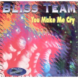 Bliss Team - You Make Me Cry