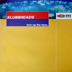 Klubbheads - Turn Up The Bass (INSOLENT MUSIC)