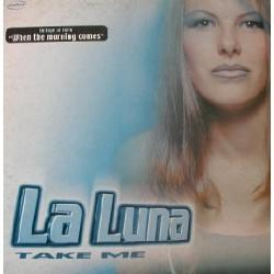 La Luna - Take Me(INCLUYE WHEN THE MORNING COMES¡¡)