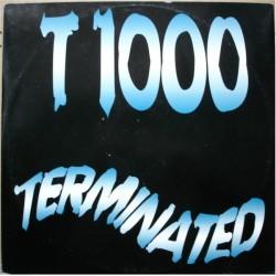T 1000 – Terminated