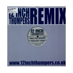 12 Inch Thumpers ‎– Roll The Drums