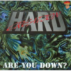 Hard Creation ‎– Are You Down