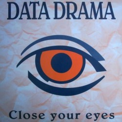 Data Drama ‎– Close Your Eyes (SELLO DWA)