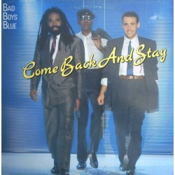 Bad Boys Blue – Come Back And Stay