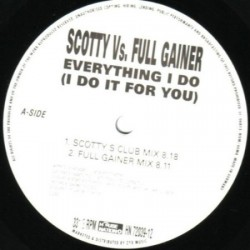 Scotty vs. Full Gainer - Everything I Do (CABROTE DJ MARTA,DISCO ORIGINAL IMPORT¡¡)