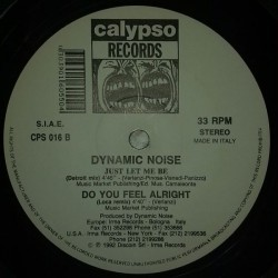 Dynamic Noise ‎– Just Let Me Be / Do You Feel Alright