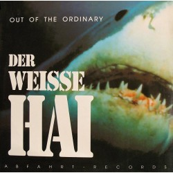 Out Of The Ordinary - Der Weisse Hai
