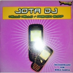 Jota DJ ‎– Hello Hello / Fashion Bump