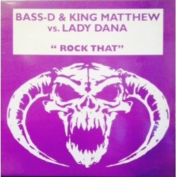 Bass-D & King Matthew vs. Lady Dana ‎– Rock That (PN RECORDS)
