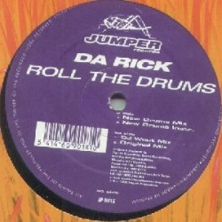 Da Rick ‎– Roll The Drums