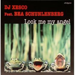 DJ Xesco Feat. Bea Schunlenberg - Look Me My Angel