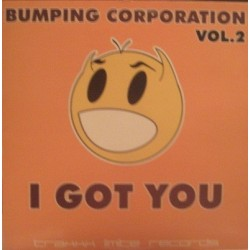 Bumping Corporation - Vol. 2 - I Got You(BASUCONES CHUMI DJ¡¡)