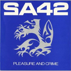 SA 42 ‎– Pleasure And Crime