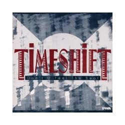 Timeshift ‎– Don't U Feel The Beat