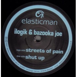Ilogik & Bazooka Joe ‎– Streets Of Pain / Shut Up