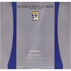 DJ Dado Vs. Michelle Weeks – Give Me Love