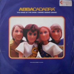 Abbacadabra – The Name Of The Game / Gimme! Gimme! Gimme