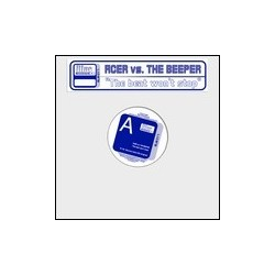 Acer vs. The Beeper ‎– The Beat Won't Stop / Sound Of Now