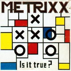 Metrixx – Is It True