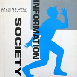 Information Society ‎– Walking Away / Make It Funkier