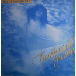 Transparent Dreams – Time Is Imaginary