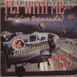 Loken Witz ‎– Fly With Me (Música Tremenda)