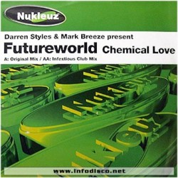 Darren Styles & Mark Breeze Present Futureworld - Chemical Love