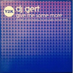 DJ Gert ‎– Give Me Some More