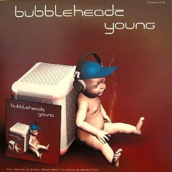 Bubbleheadz ‎– Young