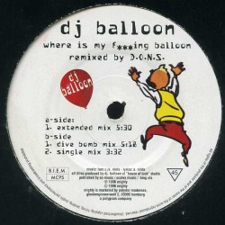 DJ Balloon ‎– Where Is My Fucking Balloon