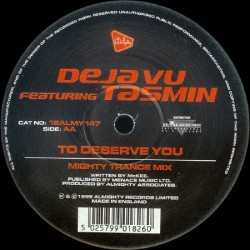 Deja Vu  Featuring Tasmin - When You Say Nothing At All / To Deserve You