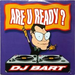 DJ Bart – Are U Ready
