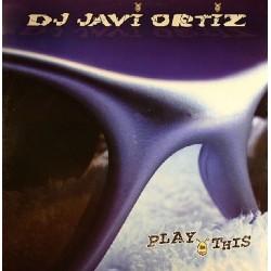 DJ Javi Ortiz – Play This
