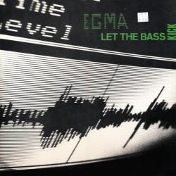Egma - Let The Bass Kick