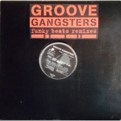 Groove Gangsters ‎– Funky Beats (Remixes)