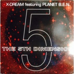 X-Dream Feat. Planet B.E.N. ‎– The 5th Dimension