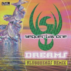 Sequential One – Dreams (Klubbheads Remix) NUEVECITO¡¡ JOYA¡¡