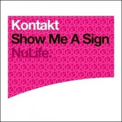 Kontakt – Show Me A Sign